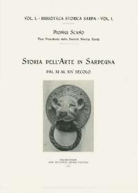 STORIA DELL'ARTE IN SARDEGNA DAL XI AL XIV SECOLO - DIONIGI SCANO