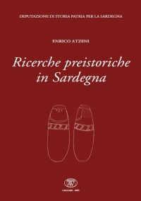 RICERCHE PREISTORICHE IN SARDEGNA - ENRICO ATZENI