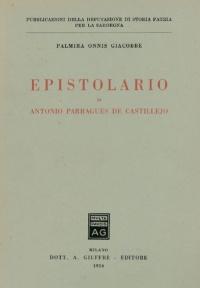 EPISTOLARIO DI ANTONIO PARRAGUES DE CASTILLEJO - PALMIRA ONNIS GIACOBBE